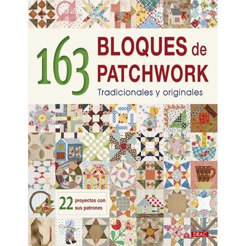 163 Bloques de Patchwork. Con patrones a tamaño natural y proyectos ...