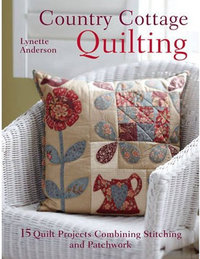 COTTAGE QUILTS. Lynette Anderson.