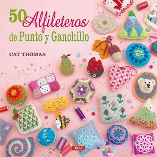 50 Alfileteros de Punto y Ganchillo. Cat Thomas. Castellano.